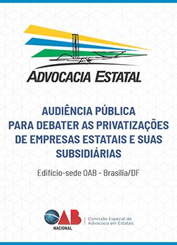 Audiência Pública para Debater as Privatizações de Empresas Estatais e suas Subsidiárias