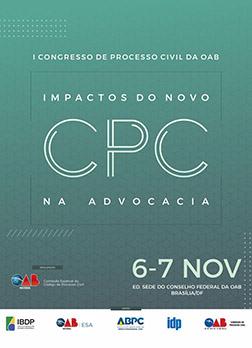 I Congresso de Processo Civil da OAB: Impactos do Novo CPC na Advocacia